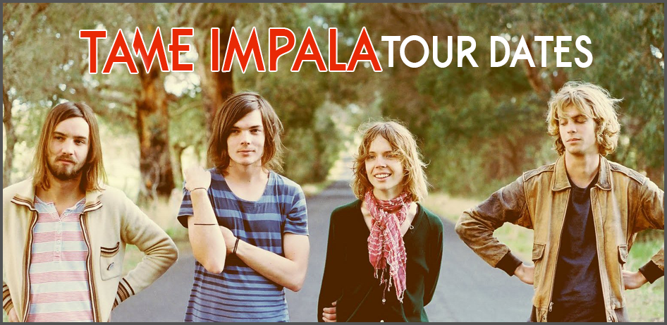 Tame Impala Tour Dates